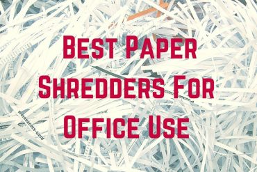 Best Paper Shredders For Office Use