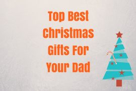 Top Best Christmas Gifts For Dad