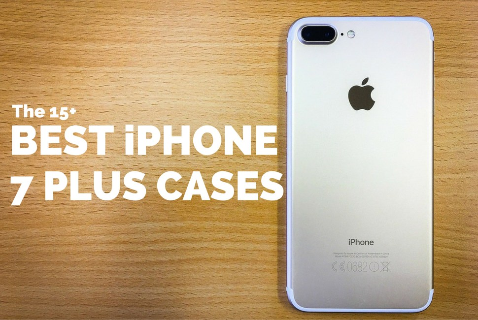 The 15 Best iPhone 7 Plus Cases and Covers 2017