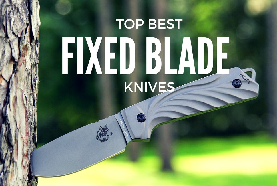 20 Best Fixed Blade Knives 2018 - Fixed Blade Reviews and Buying Guide